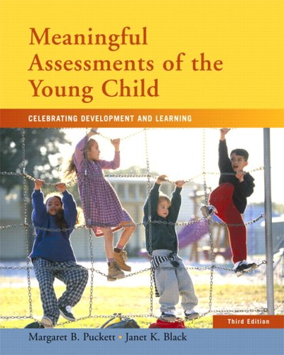 Meaningful Assessments of the Young Child: Celebrating Development and Learning: Puckett, Margaret ...