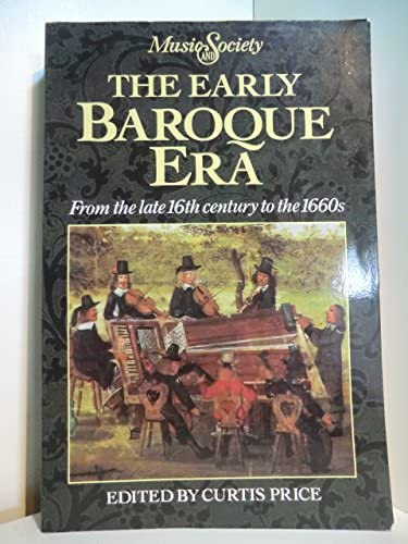 9780132237932: The Early Baroque Era: From the Late 16th Century to the 1660s (Music & society (Englewood Cliffs, N.J.))