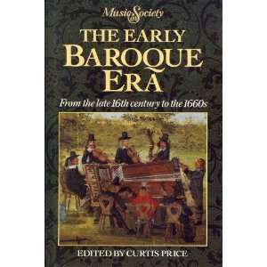9780132237932: The Early Baroque Era: From the Late 16th Century to the 1660s (Music and Society)