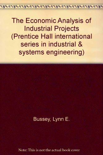 9780132238014: The Economic Analysis of Industrial Projects (Prentice-hall International Series in Industrial & Systems Engineering)