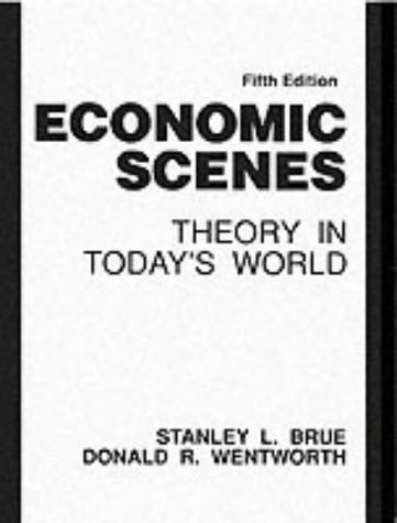 9780132239349: Economic Scenes: Theory In Today's World (5th Edition)