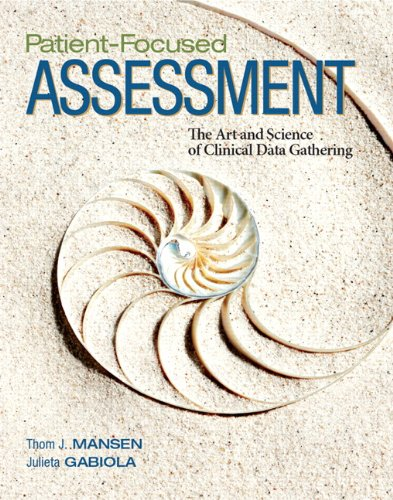 9780132239387: Patient-Focused Assessment: The Art and Science of Clinical Data Gathering