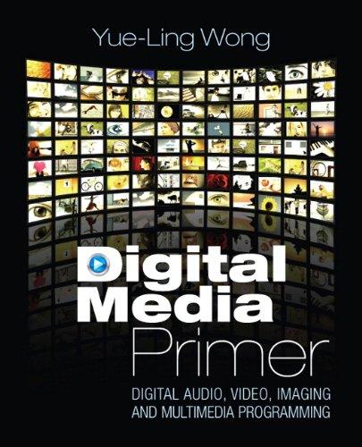 9780132239448: Digital Media Primer: Digital Audio, Video, Imaging and Multimedia Programming