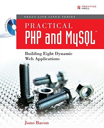 Practical PHP and MySQL Building Eight Dynamic: Jono Bacon