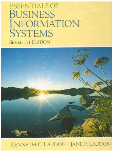Essentials of Business Information Systems: Kenneth C. Laudon,