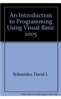 9780132241762: An Introduction to Programming Using Visual Basic 2005