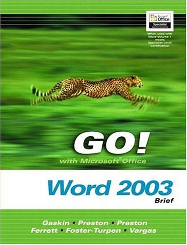 Go! With Microsoft Office Word 2003 Brief and Go Student CD (Go! Series) (0132242400) by Shelley Gaskin; Sally Preston; John Preston; Robert L. Ferrett
