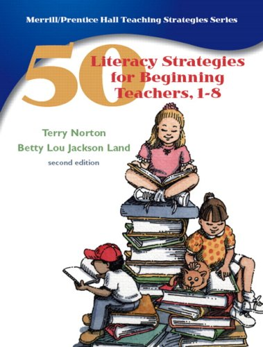 9780132243025: 50 Literacy Strategies for Beginning Teachers, 1-8 (2nd Edition) (Pt. 1-8)