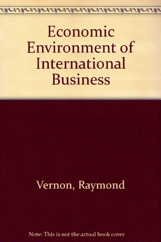 Economic Environment of International Business, Third Edition