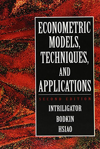 Econometric Models, Techniques, and Applications (2nd Edition): Michael D. Intriligator,