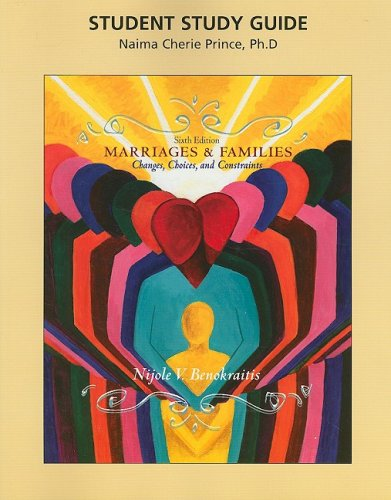 Study Guide for Marriages and Families: Changes,: Nijole V. Benokraitis
