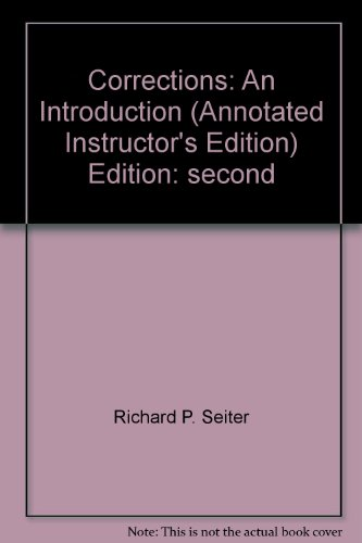 Corrections an Introduction (Annotated Instructor's Edition): Richard P. Seiter