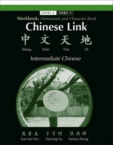 9780132249775: Chinese Link: Homework and Character Book, Intermediate Chinese Level 2, Pt. 1: Zhongwen Tiandi