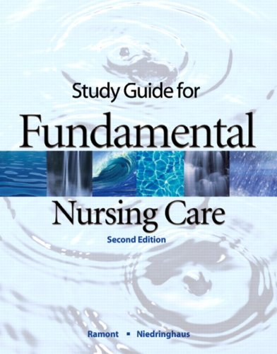 Study Guide for Fundamental Nursing Care: Ramont RN  MS  Ed.D, Roberta Pavy; Niedringhaus RN  BSN, ...