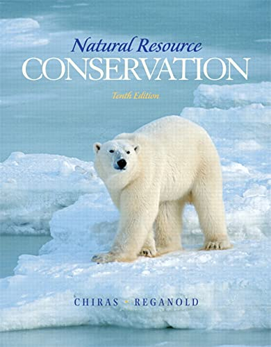 Natural Resource Conservation: Management for a Sustainable: Daniel D. Chiras,