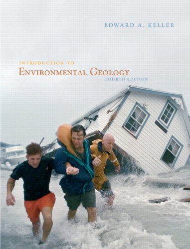 Introduction to Environmental Geology (4th Edition): Keller, Edward A.
