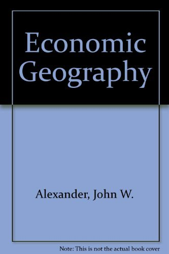 Economic Geography: Alexander, John W.; Gibson, Lay James