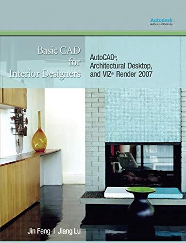 9780132251839: Basic CAD for Interior Designers: AutoCAD, Architectural Desktop, and VIZ Render 2007