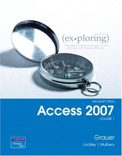 9780132252126: Exploring Microsoft Office Access 2007, Volume 1 (v. 1)