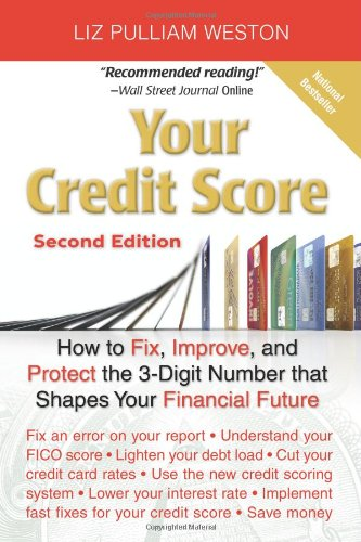 9780132254588: Your Credit Score: How to Fix, Improve, and Protect the 3-Digit Number that Shapes Your Financial Future, 2nd Edition