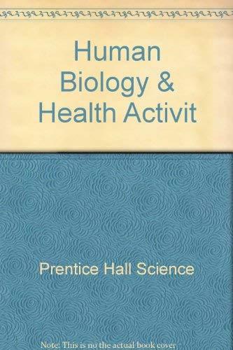 Human Biology & Health Activity Book: Prentice Hall Science