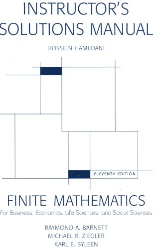 Finite Mathematics (Instructor's Solutions Manual, for business,economics,life: Hossein Hamedani
