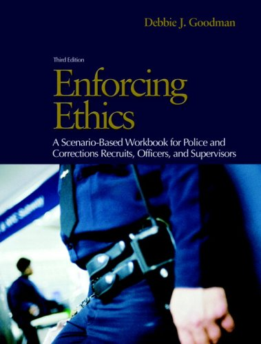 9780132256490: Enforcing Ethics: A Scenario-Based Workbook for Police and Corrections Recruits and Officers (3rd Edition)