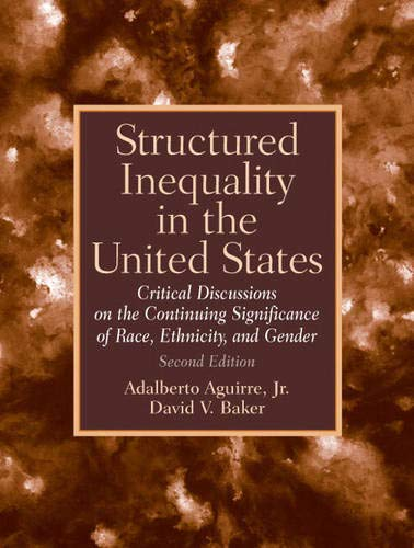 9780132256827: Structured Inequality in the United States: Discussions on the Continuing Significance of the Race, Ethnicity and Gender (2nd Edition)