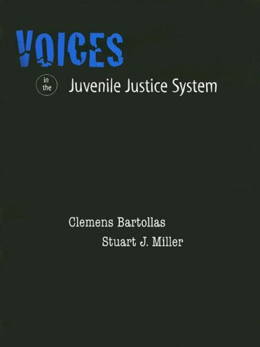 Voices in the Juvenile Justice System for Juvenile Justice in America (0132257009) by Clemens Bartollas; Stuart J. Miller Ph.D.