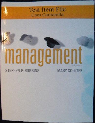 Management, 9th Edition, Test Item File: Stephen P. Robbins,