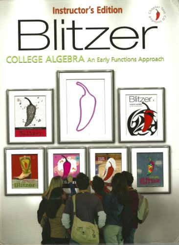 College Algebra: An Early Functions Approach; Instructor's Edition: Blitzer