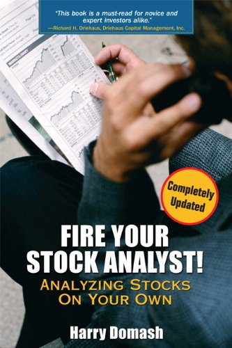 9780132260381: Fire Your Stock Analyst: Analyzing Stocks On Your Own