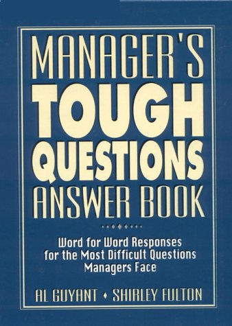 9780132265072: Manager's Tough Questions Answer Book
