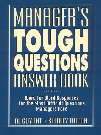 9780132265157: Manager's Tough Questions Answer Book: Word for Word Responses for the Most Difficult Questions Managers Face