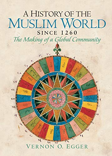 9780132269698: A History of the Muslim World since 1260: The Making of a Global Community
