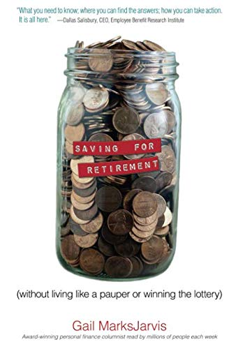 9780132271905: Saving for Retirement without Living Like a Pauper or Winning the Lottery
