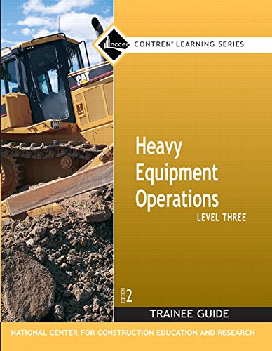 9780132272544: Heavy Equipment Operations Level Three (Trainee Guide) Second Edition (NCCER Contren Learning Series)