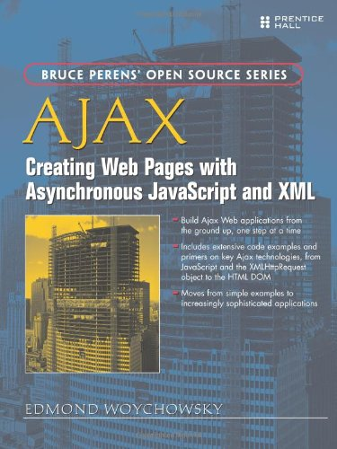 9780132272674: Ajax: Creating Web Pages with Asynchronous Javascript and XML (Bruce Perens' Open Source)