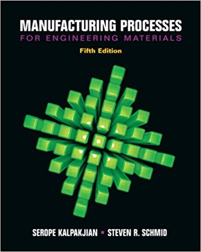 9780132272711: Manufacturing Processes for Engineering Materials (5th Edition)
