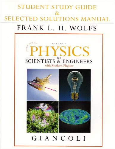 9780132273244: Student Study Guide and Selected Solutions Manual for Scientists & Engineers with Modern Physics, Vol. 1