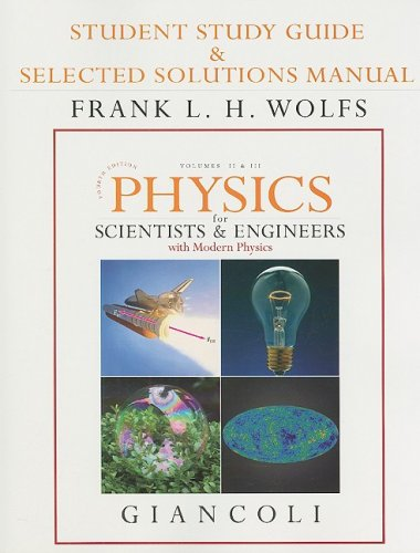 9780132273251: Student Study Guide & Selected Solutions Manual for Physics for Scientists & Engineers with Modern Physics Vols. 2 & 3 (Chs.21-44) (v. 2 & 3, Chapters 2)