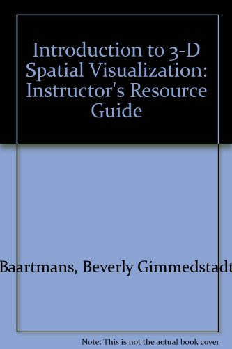 9780132273312: Introduction to 3-D Spatial Visualization: Instructor's Resource Guide