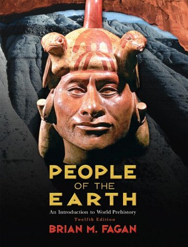9780132274081: People of the Earth: An Introduction to World Prehistory (12th Edition)