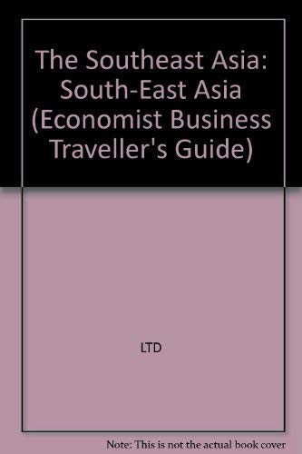 9780132275132: South East Asia (Economist Business Traveller's Guide)