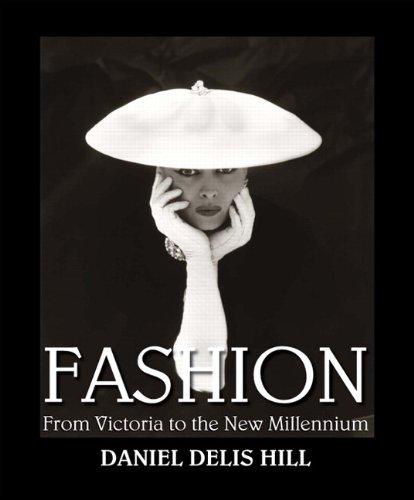 Fashion from Victoria to the New Millennium: Daniel Delis Hill