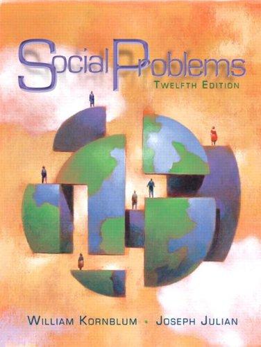 Social Problems (12th Edition): William Kornblum, Joseph