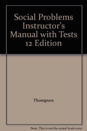 Social Problems Instructor's Manual with Tests 12: Thompson, Kornblum, Julian