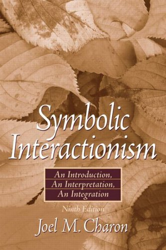 9780132276917: Symbolic Interactionism: An Introduction, An Interpretation (9th Edition)