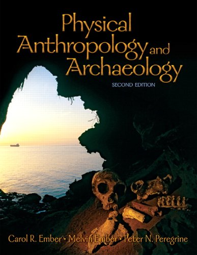 Physical Anthropology and Archaeology (2nd Edition): Ember, Carol R.; Ember, Melvin R.; Peregrine, ...