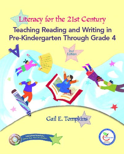 9780132277211: Literacy for the 21st Century: Teaching Reading and Writing in Pre-Kindergarten Through Grade 4 (2nd Edition)